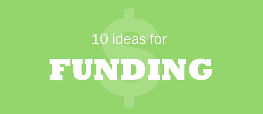10 Small Business Funding Ideas that Work