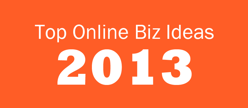 Top 20 Online Business Ideas for 2013: Classic and Proven