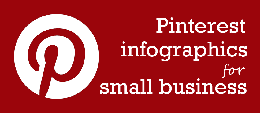 Top 10 Pinterest Infographics for Small Business Owners