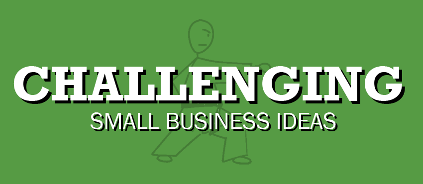 challenging small business