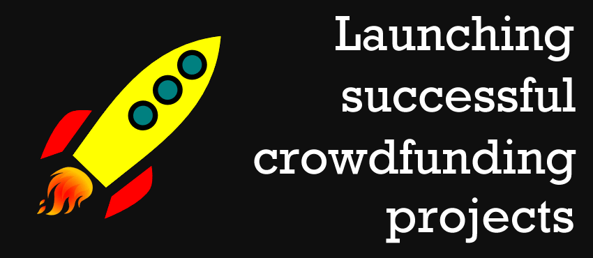 Top 10 Tips on How to Launch a Successful Crowdfunding Project